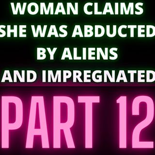 Woman Claims She Was Abducted By Aliens and Impregnated - Audrey