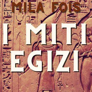 I miti egizi Mila Fois