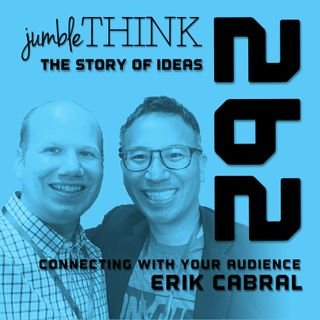 Connecting with your audience with Erik Cabral