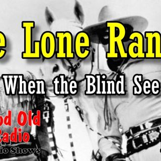 Lone Ranger, When the Blind See, 1938  | Good Old Radio #loneranger #ClassicRadio