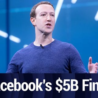 Why Facebook's $5 Billion FTC Fine Won't Change Anything | TWiT Bits