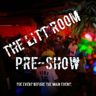 The Litt Room Pre-Show