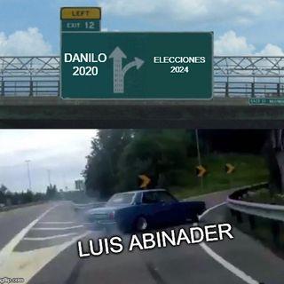 """""""Si Luis Abinader no gana en el 2020, que se olvide de la presidencia"""""""