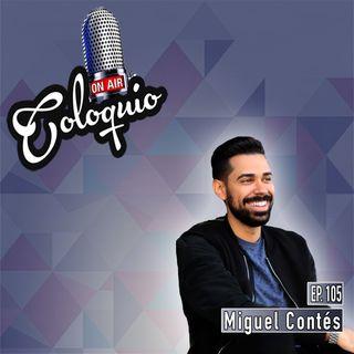 Episodio 105 Miguel Contés de Cereal Empresarial