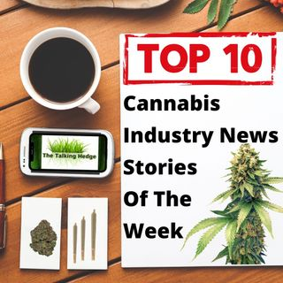 Top 10 Marijuana Industry News Stories Of The Week (June 22, 2020)