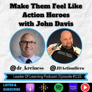 Make Them Feel Like Action Heroes with John Davis