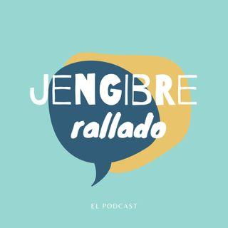 Podcast Jengibre Rallado