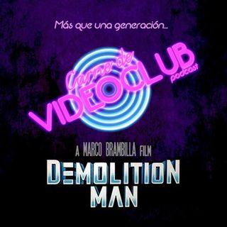 Carne de Videoclub - Episodio 122 - Demolition Man (1993)