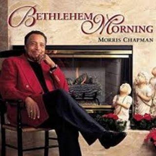 Morris Chapman  - Bethlehem Morning