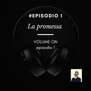Episodio 1 - La Promessa