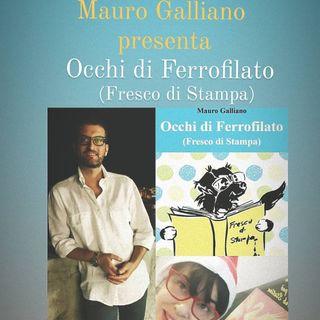 Ascolta chi scrive  Mauro Galliano presenta  Occhi di Ferrofilato (Fresco di Stampa)