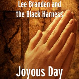 JOYOUS DAY....Lee Branden and the Black Harness