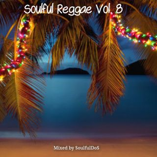 Soulful Reggae Vol. 08