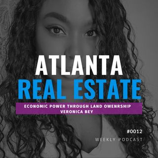 Economic Power through Land Ownership w/ Veronica Bey