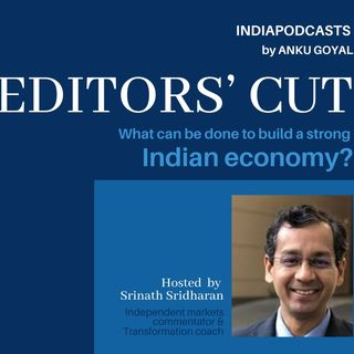 Editors' Cut On How To Make India A Stronger Economy On IndiaPodcasts