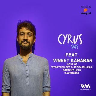 Ep. 484: feat. Vineet Kanabar