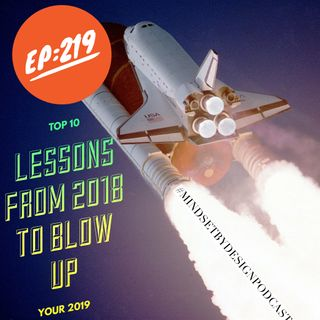 #219: Top 10 Lessons from 2018 to Blow Up Your 2019