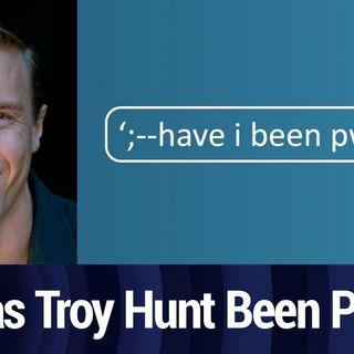Troy Hunt Hasn't Been Pwned | TWiT Bits