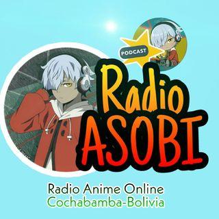 "JUEVES 02 D'JULIO #01 - Bolivia Radio Anime ""Asobi-Chan"" Otaku ®"