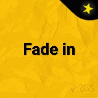 Fade in (203)