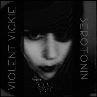 Serotonin - Violent Vickie