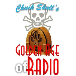 The Best of Chuck Skull's Golden Age Of Radio - 11/21/2015