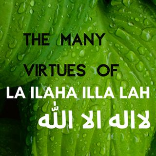 (Class #1) The Many Virtues of La ilaha illa lah - Ustaadth Abu Muhammad Al-Maghribi