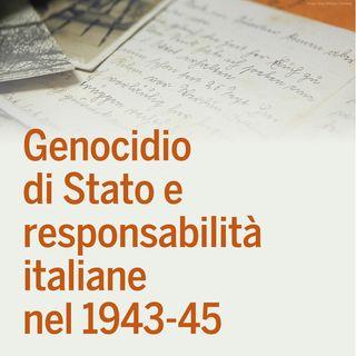 Genocidio di Stato e responsabilità italiane nel 1943-45