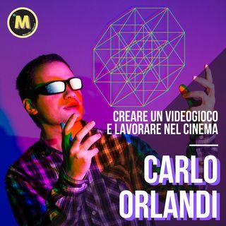 #6 - Creare un videogioco e lavorare nel cinema | con Carlo Orlandi