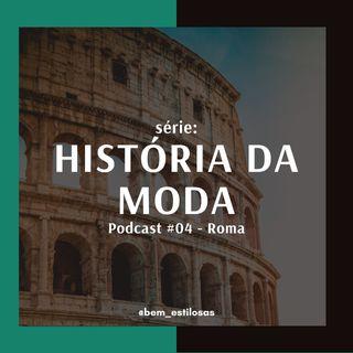 História da Moda #4 - Roma