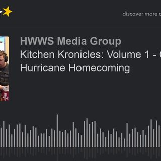 Kitchen Kronicles: Volume 1 - Chapter 4 - Hurricane Homecoming