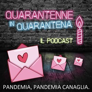 Episodio 17 - Pandemia pandemia canaglia 💘