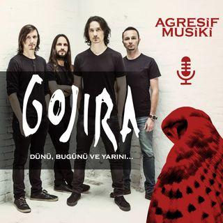 Gojira - Dünü, Bugünü ve Yarını
