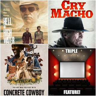 Triple Feature: Cry Macho, Concrete Cowboy and Hell or High Water