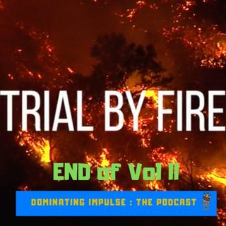 Trail By Fire End of Vol II