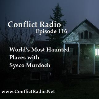 Episode 116  World's Most Haunted Places with Sysco Murdoch