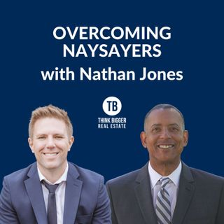 Overcoming Naysayers | Nathan Jones