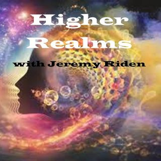 Higher Realms with Jeremy Riden ~ Special Guest: Jerome Braggs ~ 8Sept2020