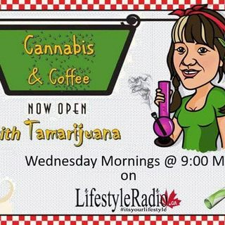 Cannabis and Coffee with Tamarijana - 1 year Anniversary Show!