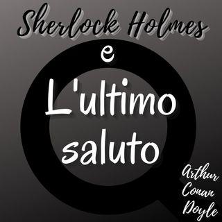 Sherlock holmes e l'ultimo saluto