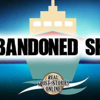 Abandoned Ship | Haunted, Paranormal, Supernatural