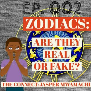EP.002-ZODIACS AND WHY THEY ARE FALSE.