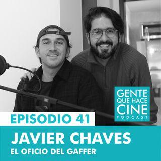 EP41: EL OFICIO DEL GAFFER (Javier Cháves)