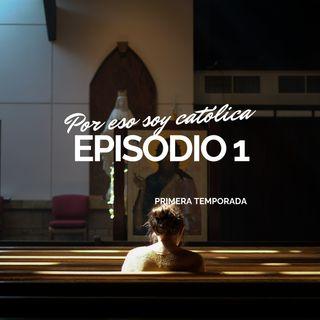 01. Por eso soy católica T1
