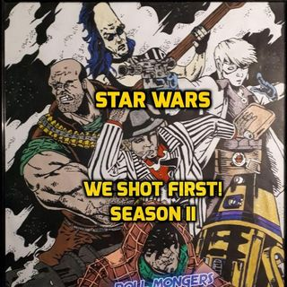 "Star Wars Saga ed. ""WE SHOT FIRST!"" S2 Ep.40 ""Fly! You Fools!!"""