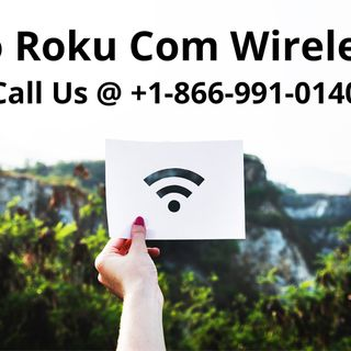 Roku.com/wireles Guide to complete Setup
