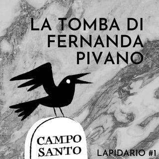 Lapidario #1 | La tomba di Fernanda Pivano