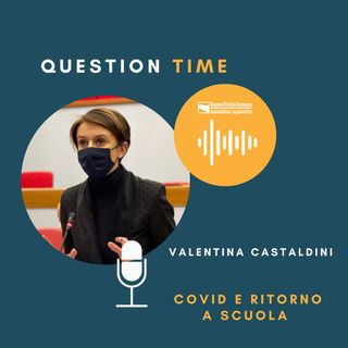QT#14 Valentina Castaldini - Covid e ritorno a scuola
