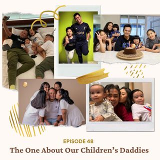 Episode 49: The One About Our Children's Daddies