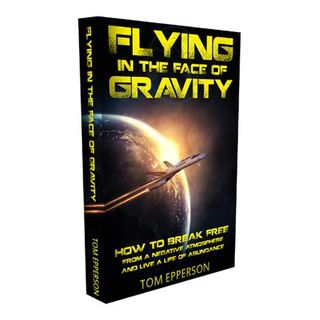 Flying in the Face of Gravity: with Tom Epperson